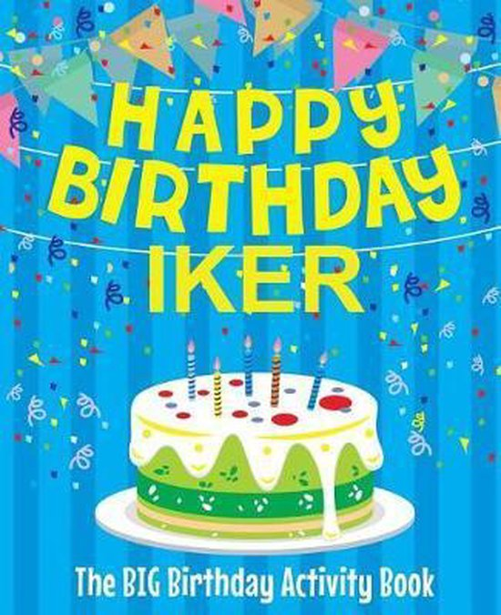 Happy Birthday Iker - The Big Birthday Activity Book