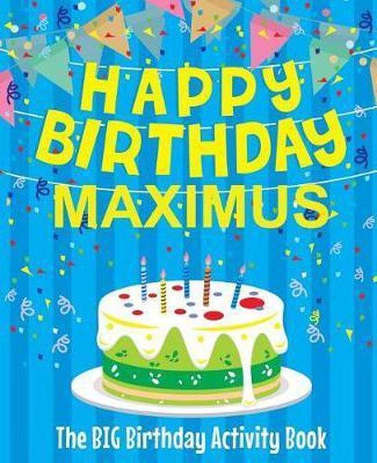 Happy Birthday Maximus - The Big Birthday Activity Book