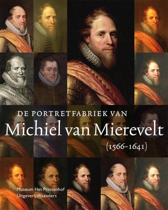 De portretfabriek van Michiel van Mierevelt (1566-1641) - Anita Jansen   Fthsonline.com