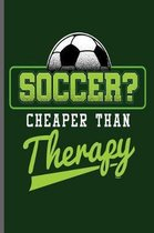 Soccer Cheaper than Therapy