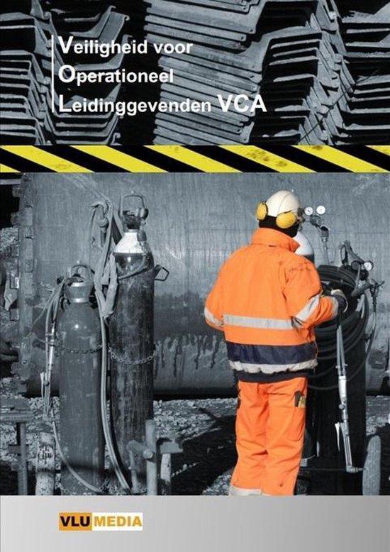 Veiligheid voor Operationeel Leidinggevenden-VCA (VOL-VCA) - W.E.J. van Luttikhuizen |