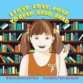 I Love, Love, Love to Read, Read, Read