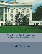 The First Six Presidents Under the Constitution