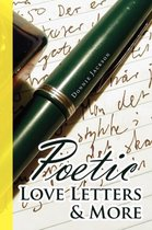 Poetic Love Letters & More