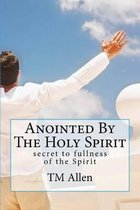 Anointed by the Holy Spirit