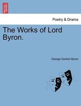 The Works of Lord Byron. Vol. VI.