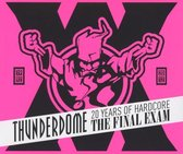 Thunderdome 20 Years Of Hardcore - The Final Exam