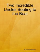 Two Incredible Uncles Boating to the Beat