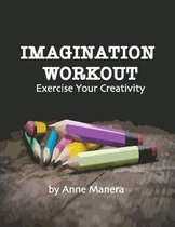 Imagination Workout Exercise Your Creativity