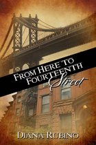 From Here to Fourteenth Street