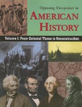 Opposing Viewpoints in American History, Volume 1