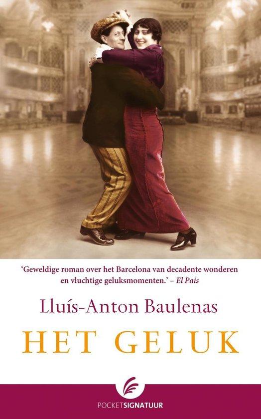 Het geluk - Llius-Anton Baulenas pdf epub