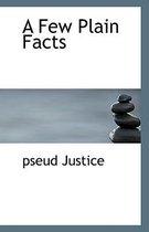 A Few Plain Facts
