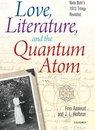 Love, Literature and the Quantum Atom