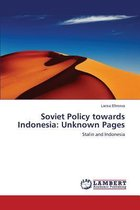 Stalin and Indonesia. Soviet Policy Towards Indonesia