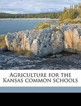 Agriculture for the Kansas Common Schools