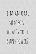 I'm an Oral Surgeon Whats Your Superpower?