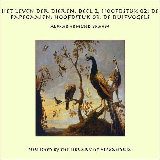 Het Leven der Dieren, Deel 2, Hoofdstuk 02: De Papegaaien - Alfred Edmund Brehm  