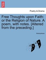 Free Thoughts Upon Faith