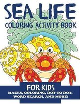 Sea Life Coloring Activity Book for Kids
