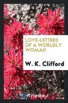 Love-Letters of a Worldly Woman