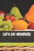 Let's Eat Mindfully
