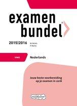 Examenbundel vwo Nederlands 2015/2016 vwo Nederlands