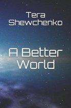 A Better World