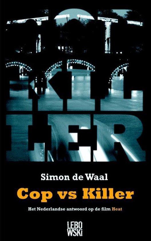 Cop vs Killer - Simon de Waal |