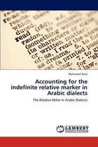 Accounting for the Indefinite Relative Marker in Arabic Dialects