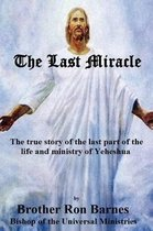 Boek cover The Last Miracle van Brother Ron Barnes