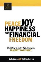 Peace Joy Happiness and Financial Freedom