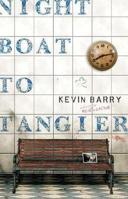 Boek cover Night Boat to Tangier van Kevin Barry (Hardcover)