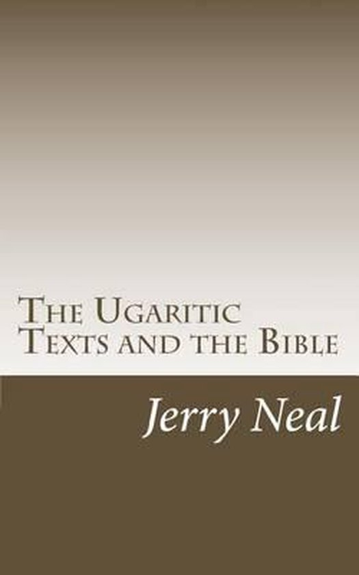 Boek cover The Ugaritic Texts and the Bible van MR Jerry D Neal (Paperback)