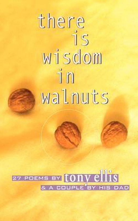 There Is Wisdom in Walnuts