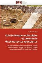 �pid�miologie Mol�culaire Et Taxonomie d'Echinococcus Granulosus