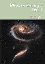 Nieuwe oude wereld boek 1