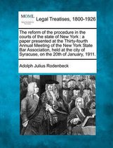 The Reform of the Procedure in the Courts of the State of New York