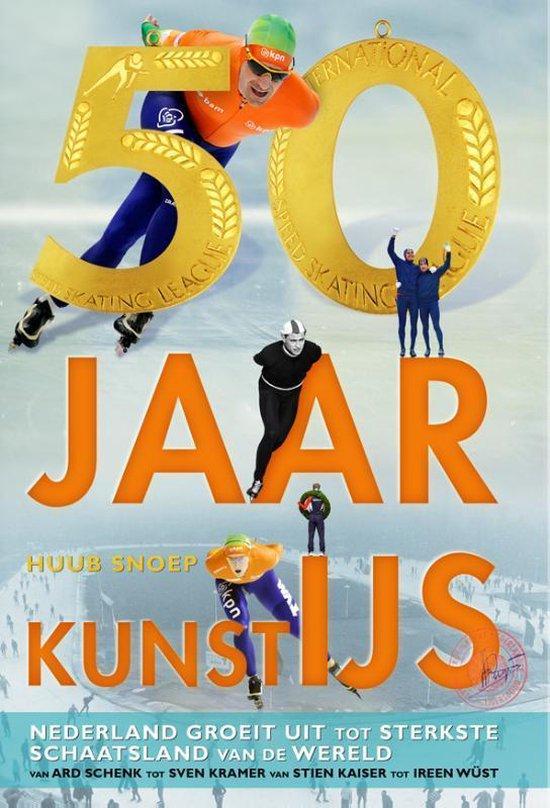 50 jaar kunstijs - Huub Snoep |