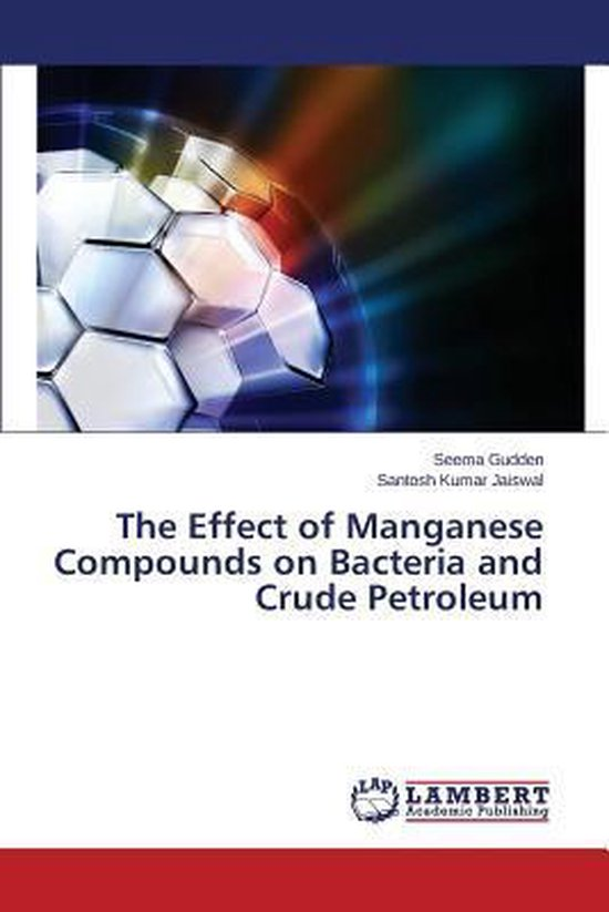 The Effect of Manganese Compounds on Bacteria and Crude Petroleum