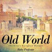 The Old World - Children's European History