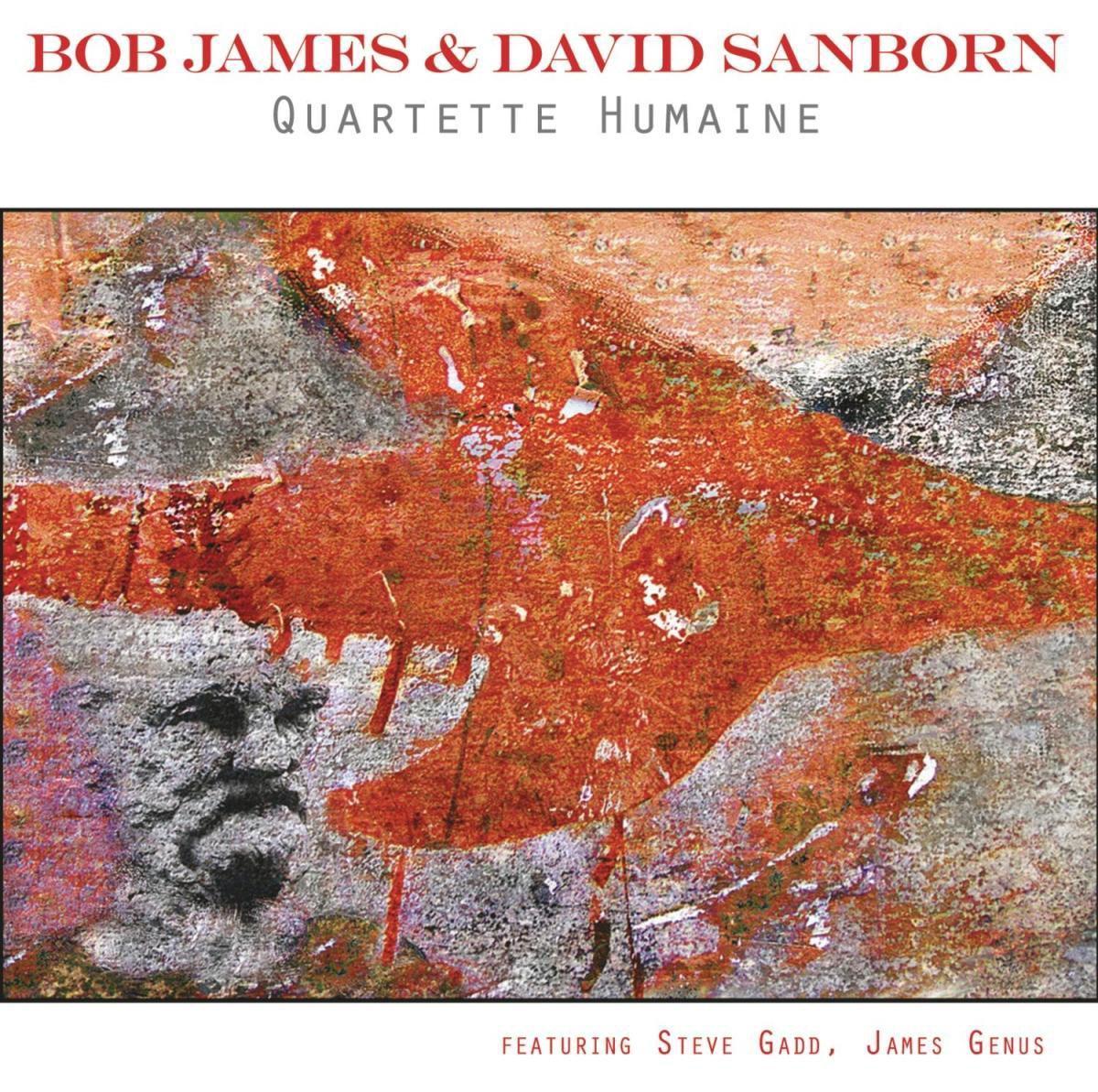 Quartette Humaine - Bob James & David Sanborn