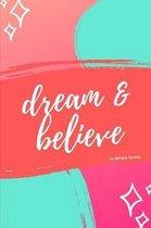 Dream & Believe