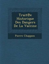 Trait E Historique Des Dangers de La Vaccine