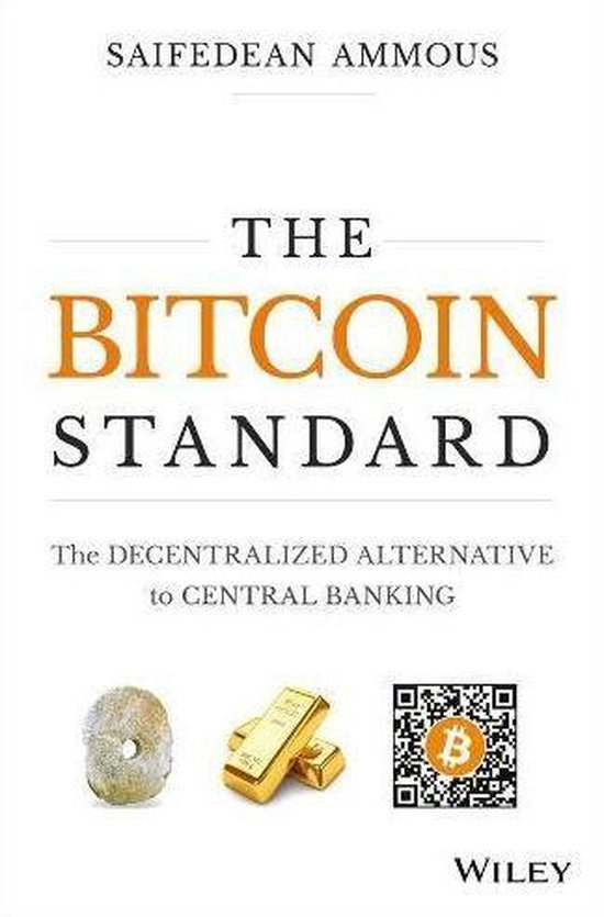 Boek cover The Bitcoin Standard van Saifedean Ammous (Paperback)