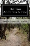 The Two Admirals A Tale