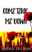 Come Tear Me Down