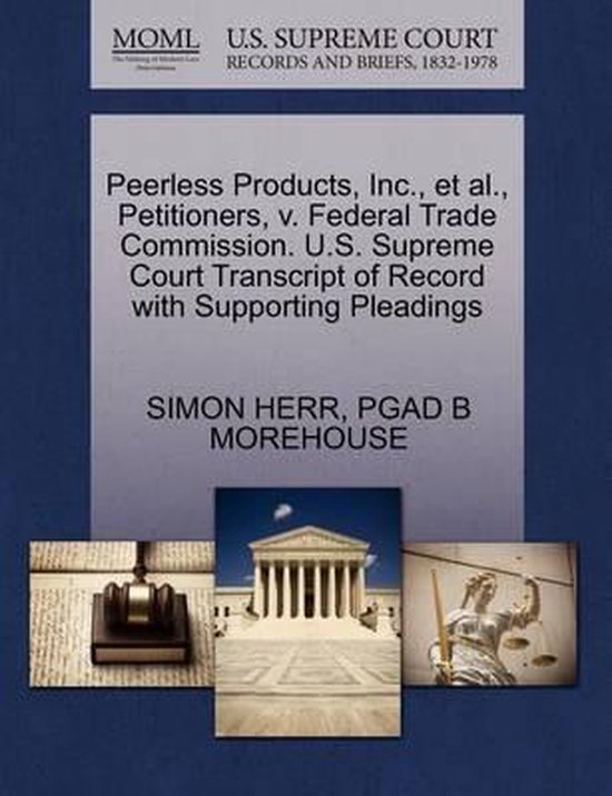 Peerless Products, Inc., et al., Petitioners, V. Federal Trade Commission. U.S. Supreme Court Transcript of Record with Supporting Pleadings