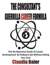 The Consultant's Guerrilla Career Formula