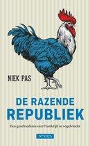De razende republiek. Een geschiedenis van Frankrijk in vogelvlucht